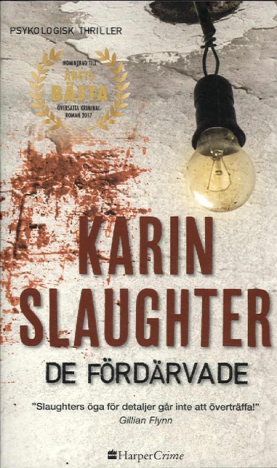 Harlequin Harper Crime (Swe) Slaughter, Karin: De fördärvade