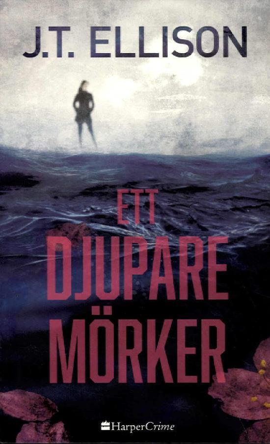 Harlequin Harper Crime (Swe) Ellison,J.T: Ett Djupare mörker