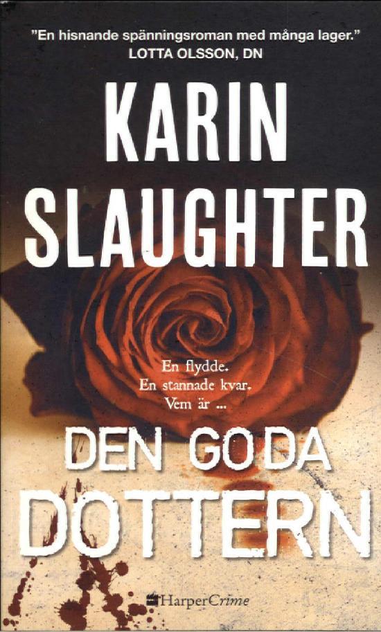 Harlequin Harper Crime (Swe) Slaughter, Karin: Den goda dottern