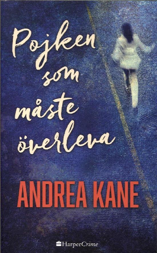Harlequin Harper Crime (Swe) Kane, Andrea: Pojken som måste överleva