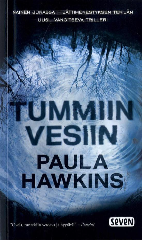 Hawkins, Paula: Tummiin vesiin