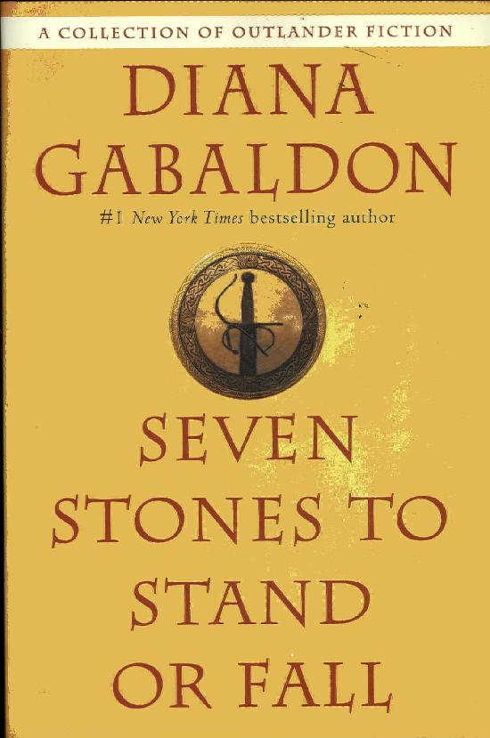 Gabaldon, Diana: Seven Stones to Stand or Fall