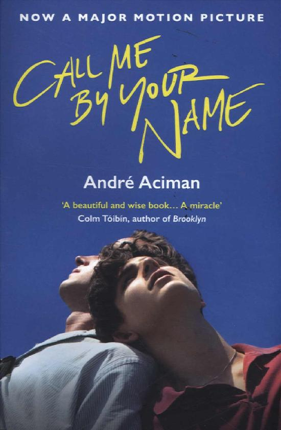 Aciman, André: Call Me By Your Name (Film Tie-in)
