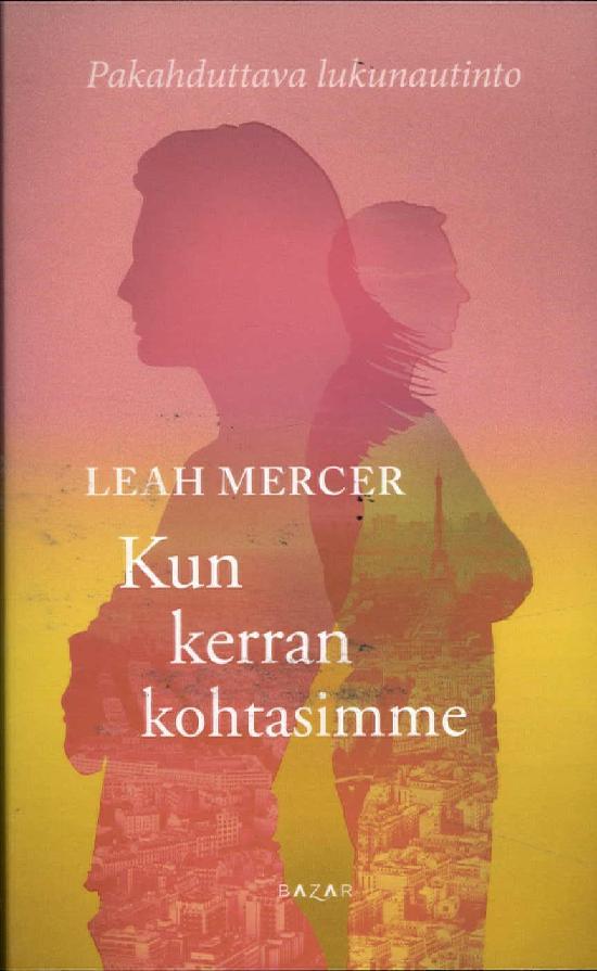 Mercer, Leah: Kun kerran kohtasimme