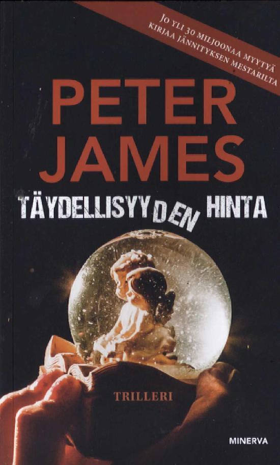 James, Peter: Täydellisyyden hinta