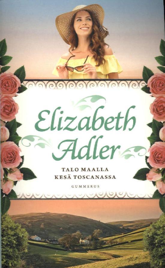Adler, Elizabeth: Talo maalla & Kesä Toscanassa (tuplapokkari)