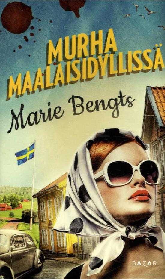Bengts, Marie: Murha maalaisidyllissä