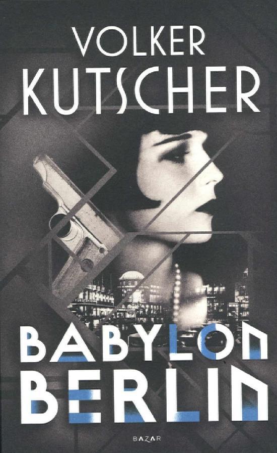 Kutscher, Volker: Babylon Berlin