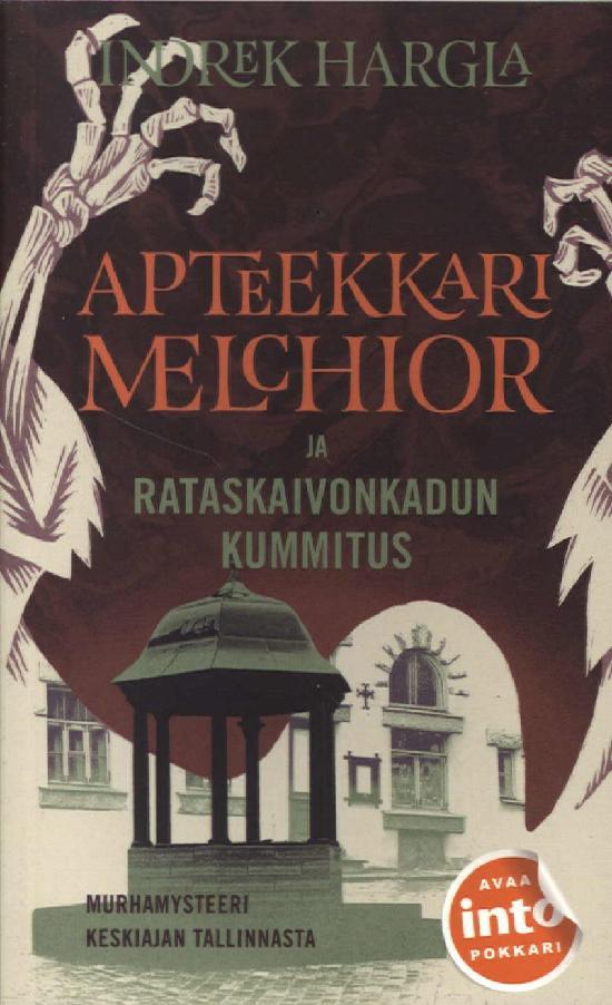 Hargla Indrek: Apteekkari Melchior ja Rataskaivonkadun kummitus