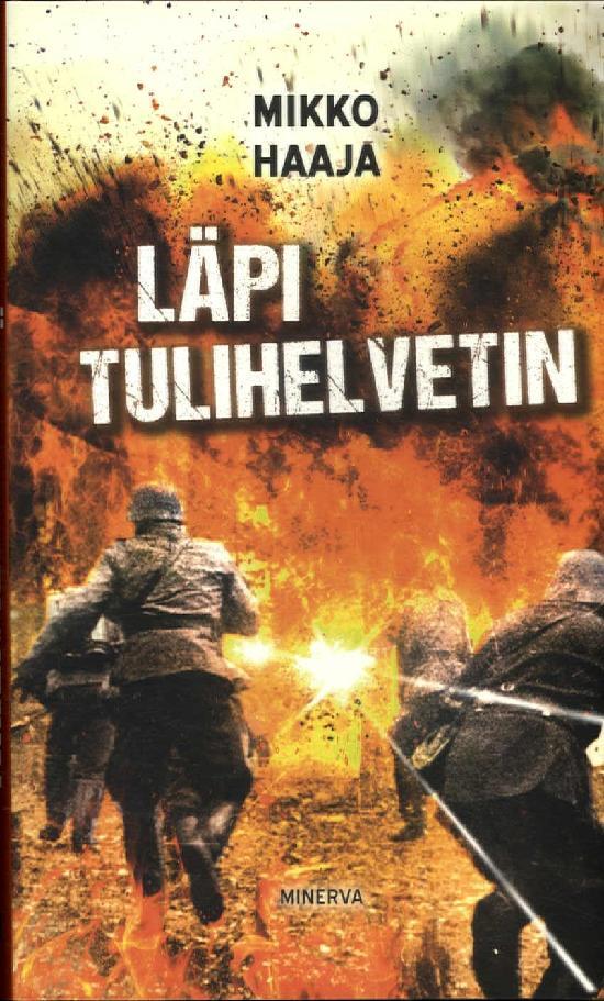 Haaja, Mikko: Läpi Tulihelvetin