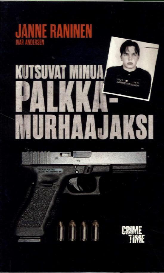 Raninen, Janne: Kutsuvat minua palkkamurhaajaksi