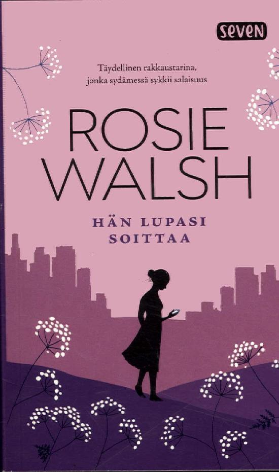Walsh, Rosie: Hän lupasi soittaa