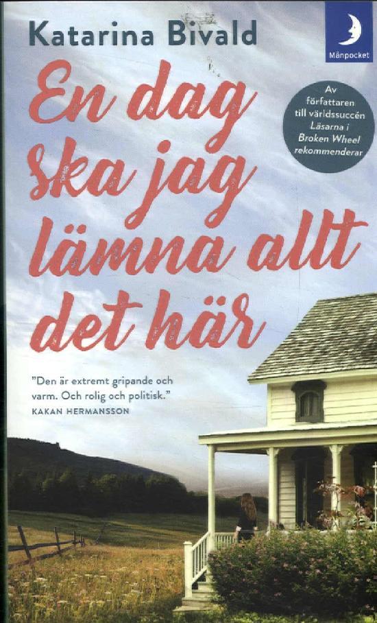 Bivald, Katarina: En dag ska jag lämna allt det här