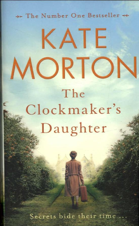 Morton, Kate: The Clockmaker's Daughter