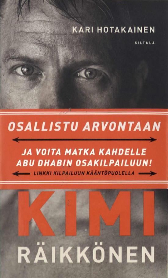 Hotakainen, Kari: Tuntematon Kimi Räikkönen