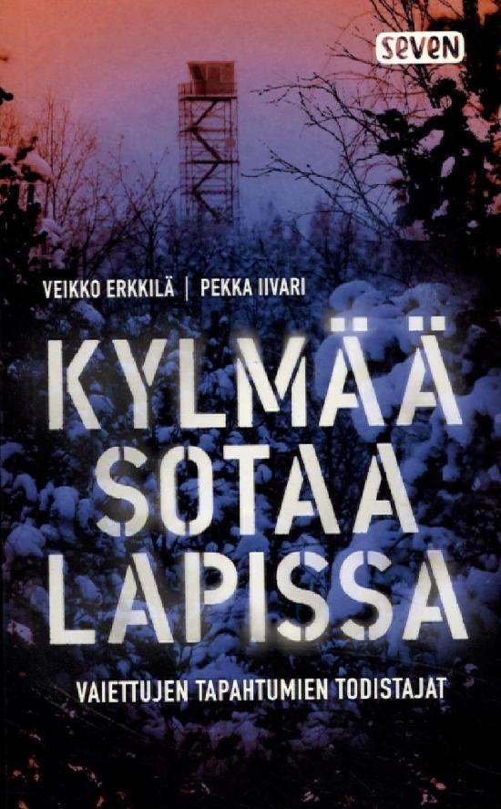 Erkkilä, Veikko: Kylmää sotaa lapissa