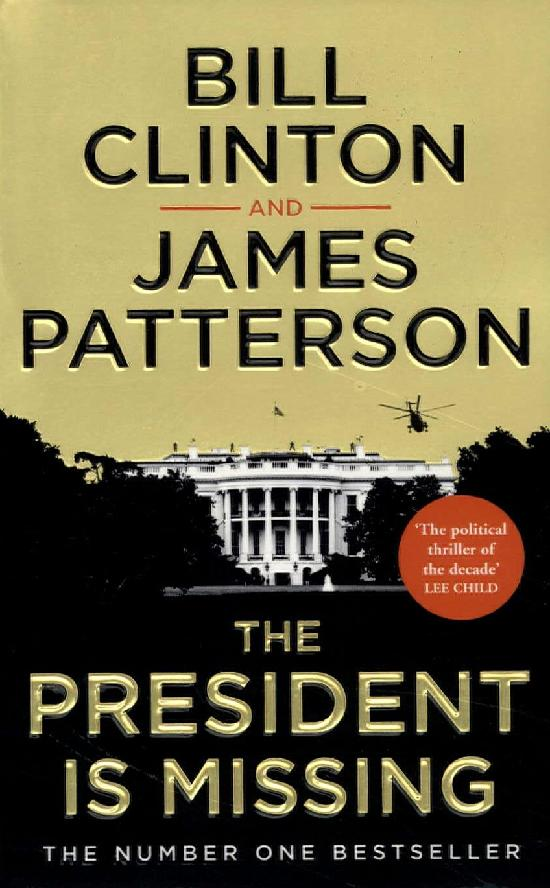 Clinton, Bill & Patterson, James: The President is Missing