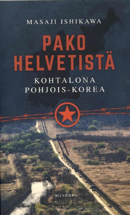 Ishikawa, Masaji: Pako helvetistä Kohtalona Pohjois-Korea