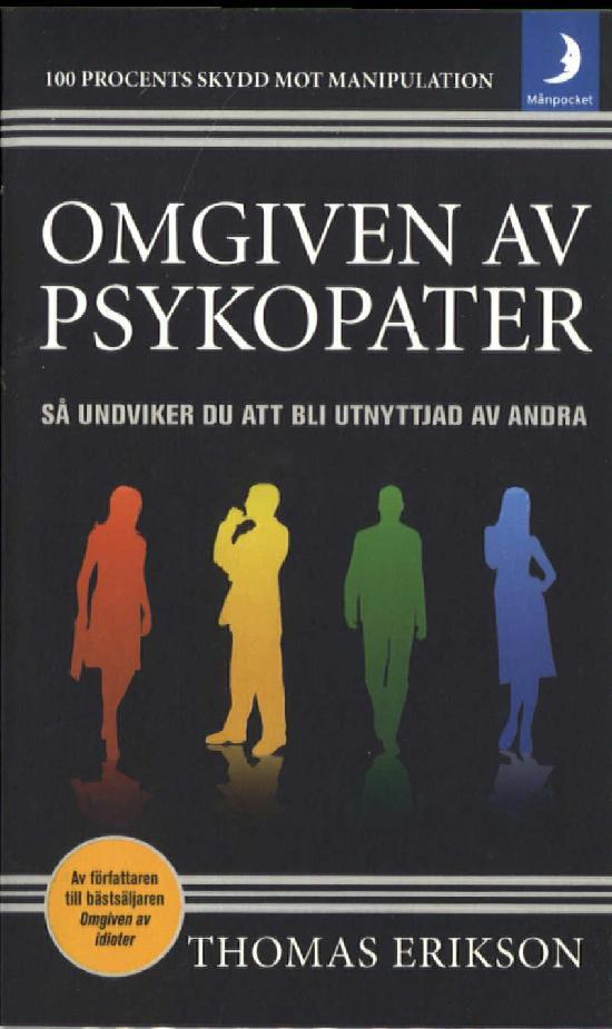 Erikson, Thomas: Omgiven av psykopater