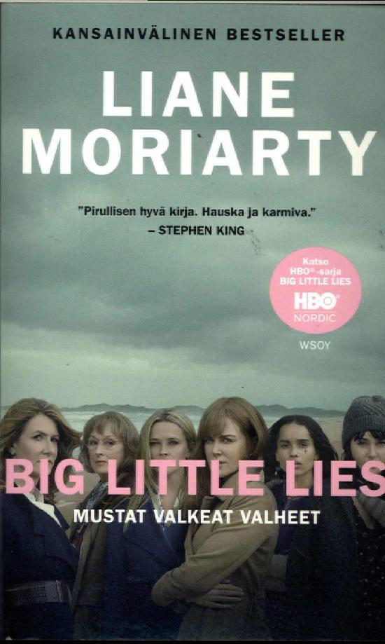 Moriarty, Liane: Mustat valkeat valheet (Big little lies)