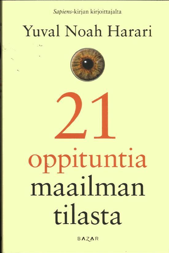 Harari, Yuval Noah : 21 oppituntia maailman tilasta (Jättipokkari)