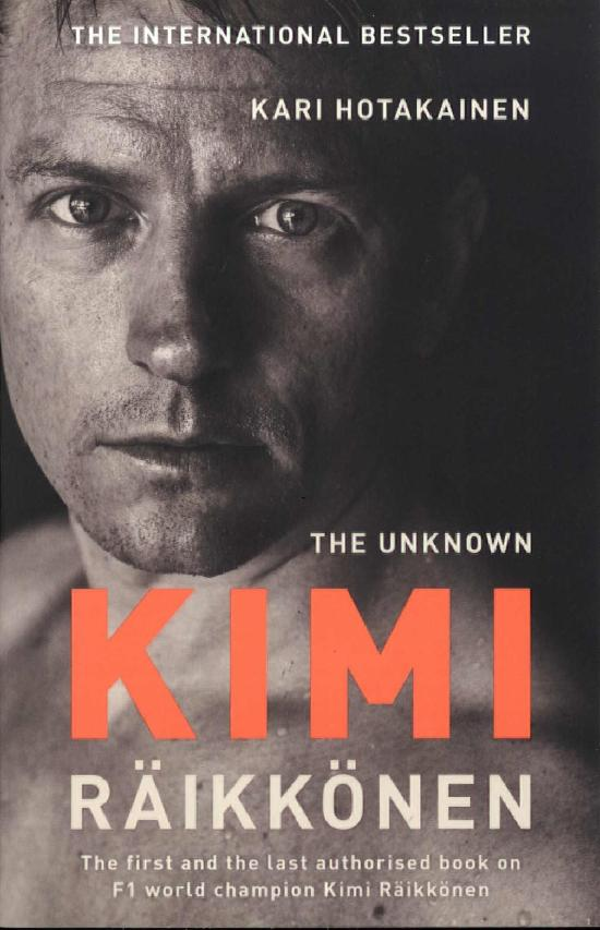 Hotakainen, Kari: The Unknown Kimi Raikkonen