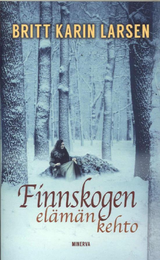 Larsen, Britt Karin: Finnskogen, elämän kehto