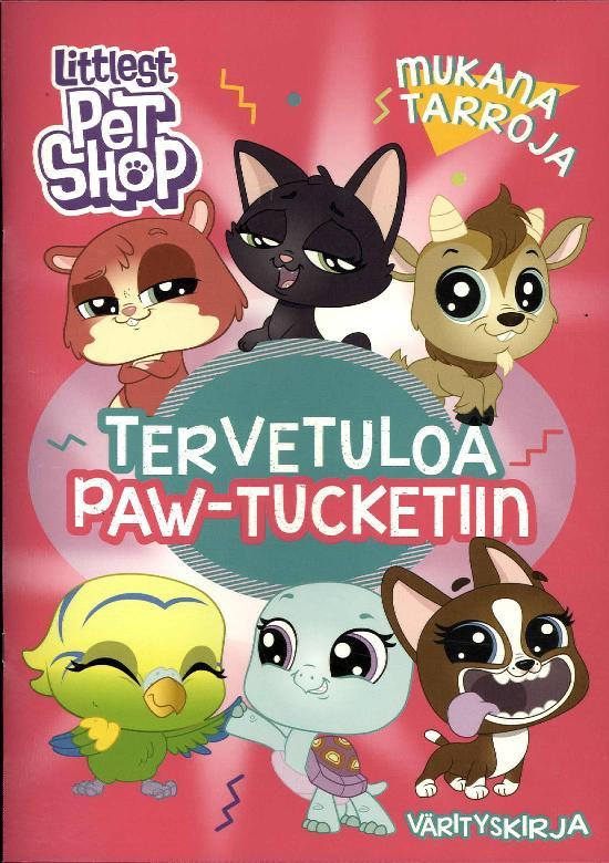 Tarrakirja (Egmont) Littlest Pet Shop värityskirja TERVETULOA PAW-TUCKETIIN