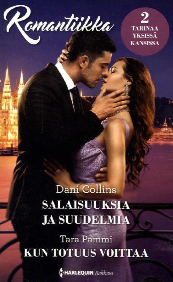 Harlequin Romantiikka Collins,Dani:Salaisuuksia ja suudelmia/Pammi,Tara:Kun totuus voittaa