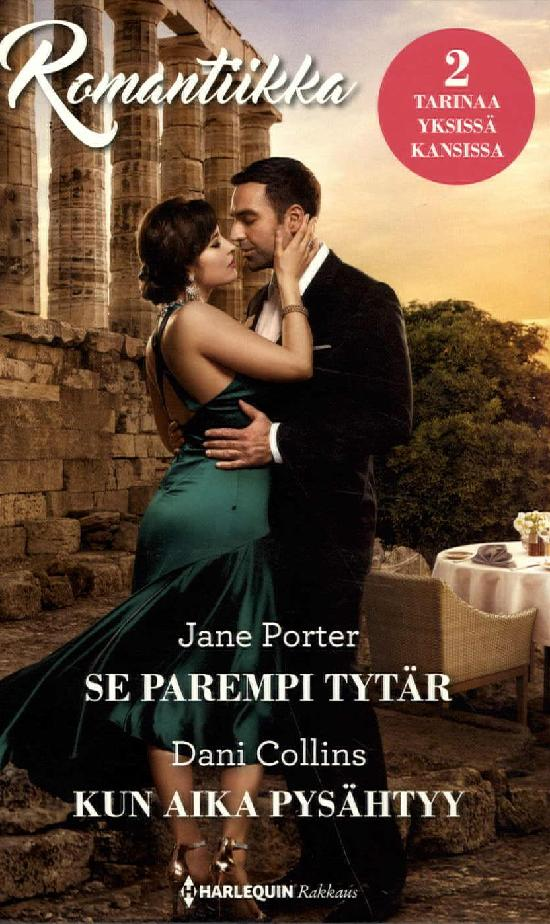 Harlequin Romantiikka Porter,Jane:Se parempi tytär/Collis,Dani:Kun aika pysähtyy