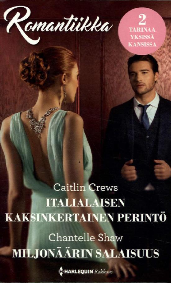 Harlequin Romantiikka Crews,Caitlin:Kaksinkertainen perintö/Shaw,Chantelle:Miljonäärin salaisuus
