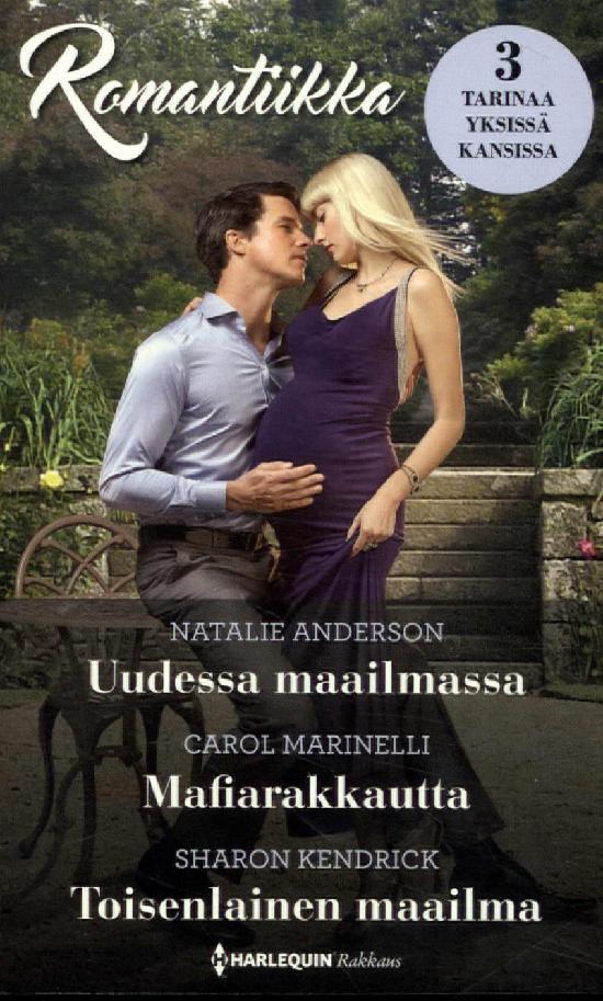 Harlequin Romantiikka Anderson,N.:Uudessa.../Marinelli,C.:Mafiarakkautta/Kendrick,S.:Toisenlainen...