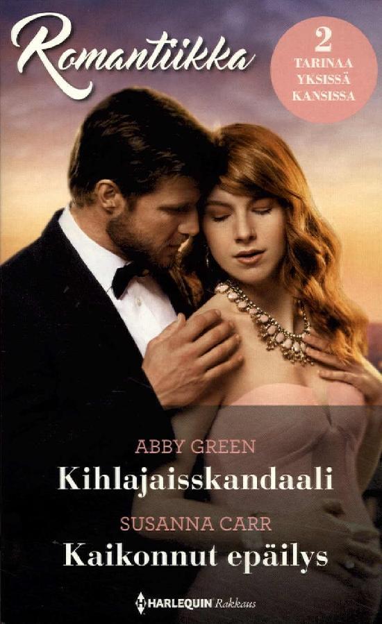 Harlequin Romantiikka Green,Abby: Kihlajaisskandaali/Carr,Susanna: Kaikonnut epäilys