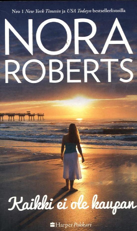 Harlequin Silk - Nora Roberts (suom.) Kaikki ei ole kaupan