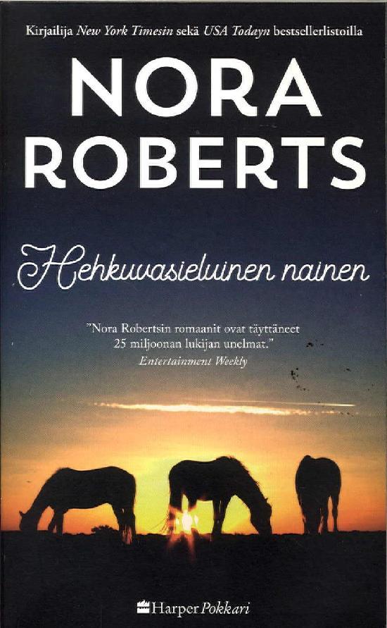 Harlequin Silk - Nora Roberts (suom.) Hehkuvasieluinen nainen