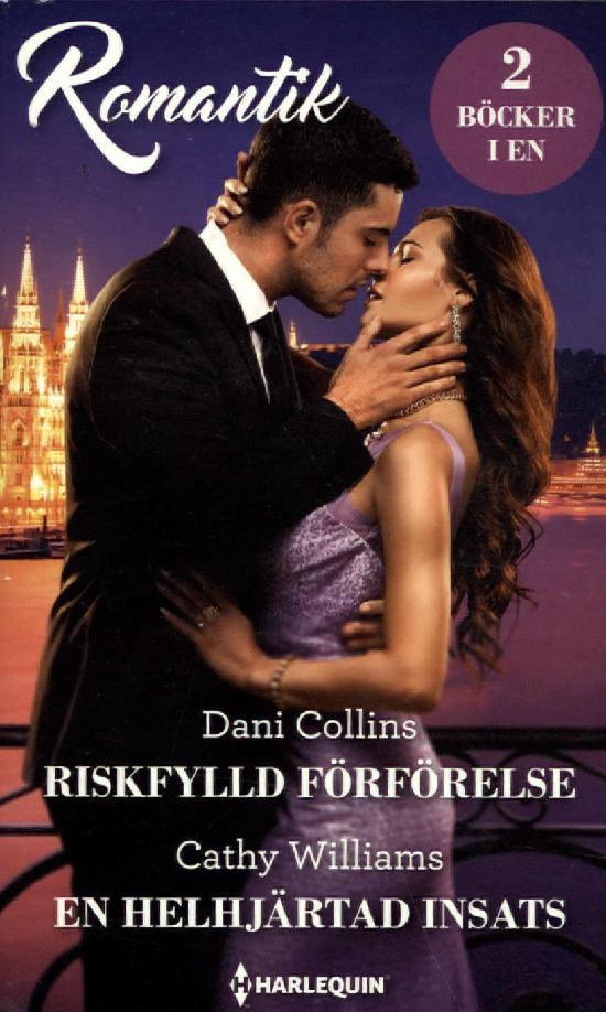 Harlequin Romantik Collins, Dani: Riskfylld förförelse / Williams, Cathy: En helhjärtad insats
