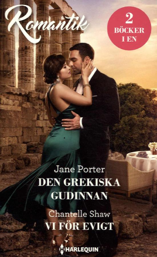 Harlequin Romantik Porter, Jane: Den grekiska gudinnan / Shaw, Chantelle: Vi för evigt