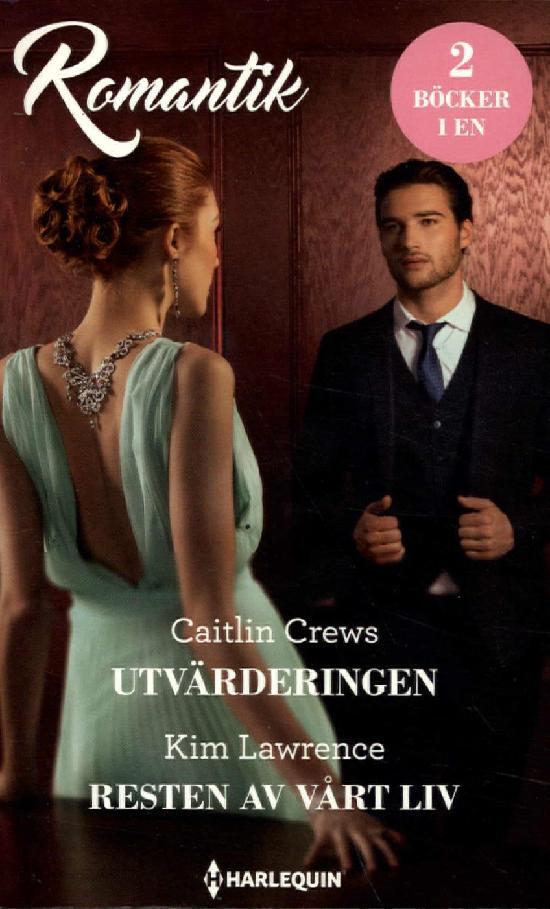 Harlequin Romantik Crews, Caitlin: Utvärderingen / Lawrence, Kim: Resten av vårt liv