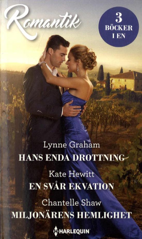 Harlequin Romantik Graham, L.: Hans enda.../Hewitt, K.: En svår.../Shaw, C.: Miljonärens...