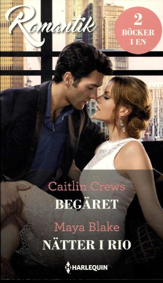 Harlequin Romantik Crews, C: Begäret/ Blake,M: Nätter i Rio