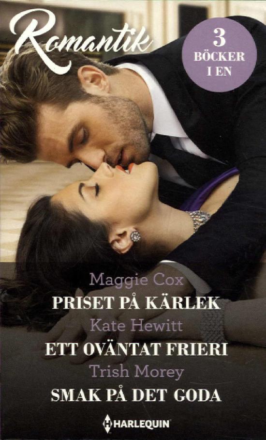 Harlequin Romantik Cox,M:Priset på kärlek/ Hewitt,K:Ett oväntat frieri/ Morey,T:Smak på det goda
