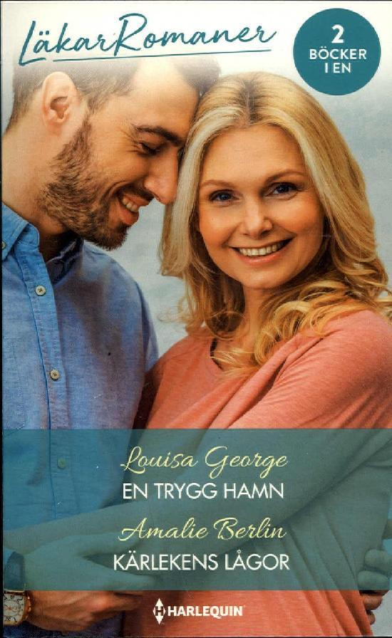 Harlequin Läkarroman George, Louisa: En trygg hamn / Berlin, Amalie: Kärlekens lågor