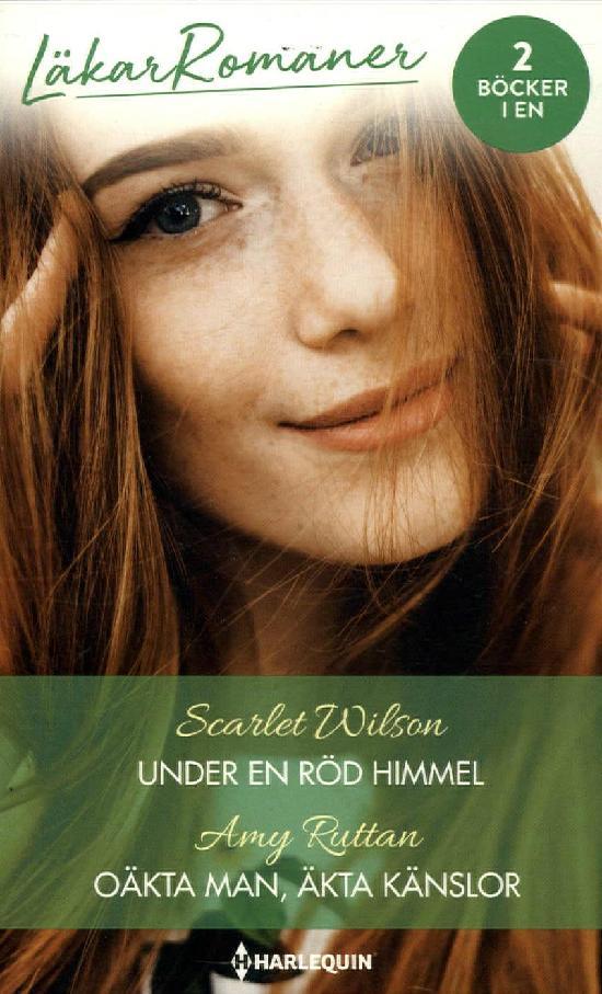 Harlequin Läkarroman Wilson, Scarlet: Under en röd himmel / Ruttan, Amy: Oäkta man, äkta känslor