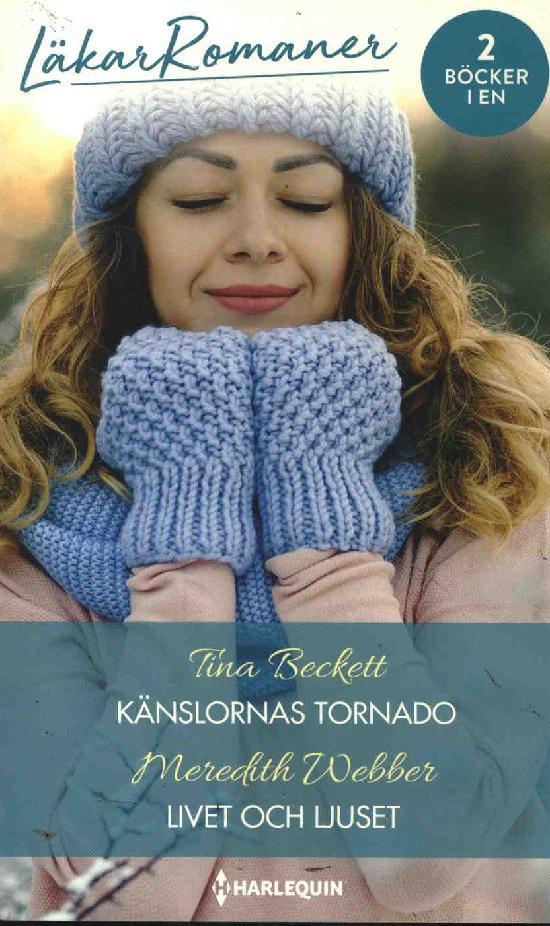 Harlequin Läkarroman Beckett, Tina: Känslornas tornado / Webber, Meredith: Livet och ljuset
