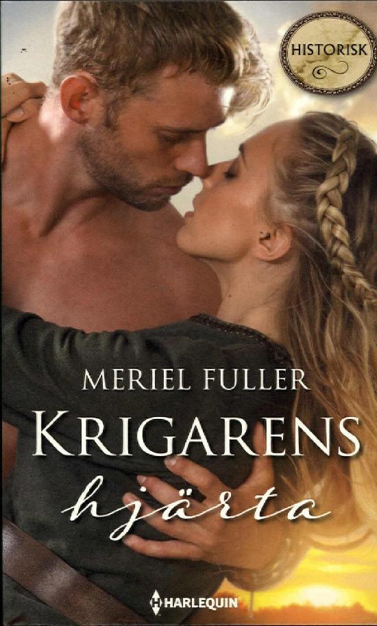 Harlequin Historisk Roman Fuller, Meriel: Krigarens hjärta