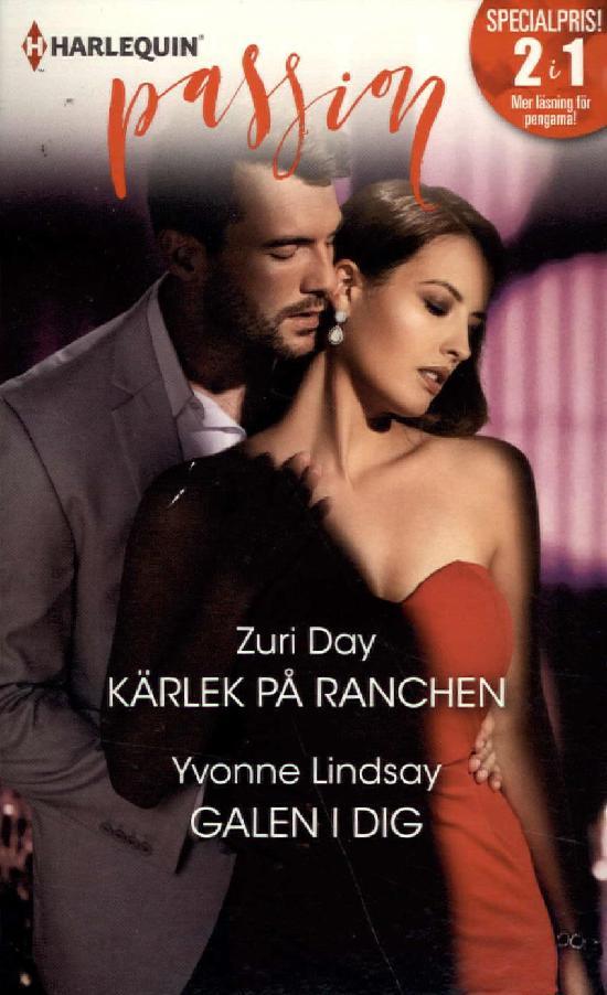 Harlequin Passion 2in1 Day, Zuri: Kärlek på ranchen / Lindsay, Yvonne: Galen i dig
