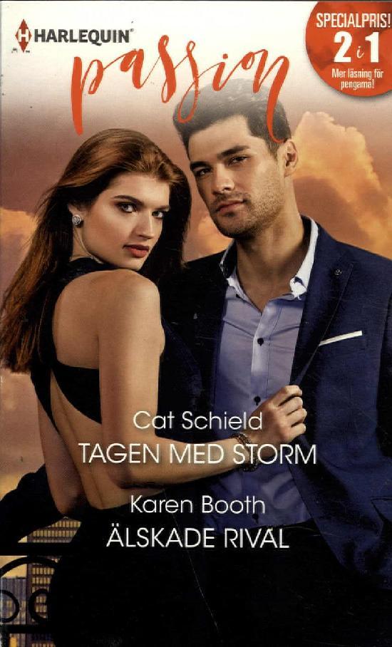 Harlequin Passion 2in1 Schield, C: Tagen med storm/ Booth, K: Älskade rival