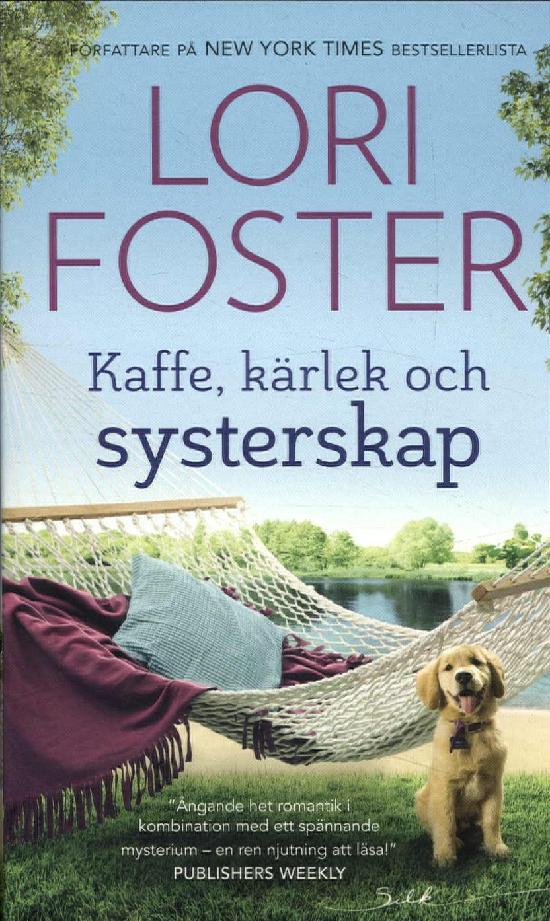 Harlequin Silk (Swe) Foster, Lori: Kaffe, kärlek och systerskap