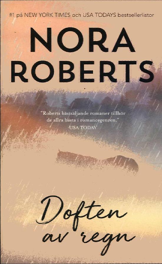 Harlequin Silk -Nora Roberts (Swe) Doften av regn