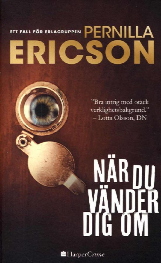 Harlequin Harper Crime (Swe) Ericson, Pernilla: När du vänder dig om